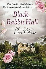 Black Rabbit Hall - Eine Familie. Ein Geheimnis. Ein Sommer, der alles verändert.: Roman (German Edition) Format Kindle