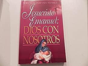 Jesucristo Emanuel: Dios Con Nosotros