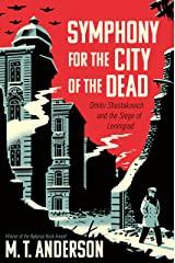 Symphony for the City of the Dead: Dmitri Shostakovich and the Siege of Leningrad Kindle Edition