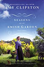 Seasons of an Amish Garden : Spring Is in the Air / Home by Summer / the Fruits of Fall / Winter Blessings cover
