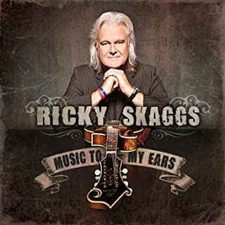 Best ricky skaggs music to my ears Reviews