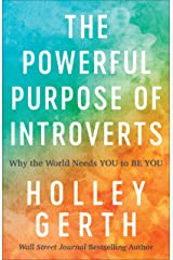 The Powerful Purpose of Introverts: Why the World Needs You to Be You Kindle Edition