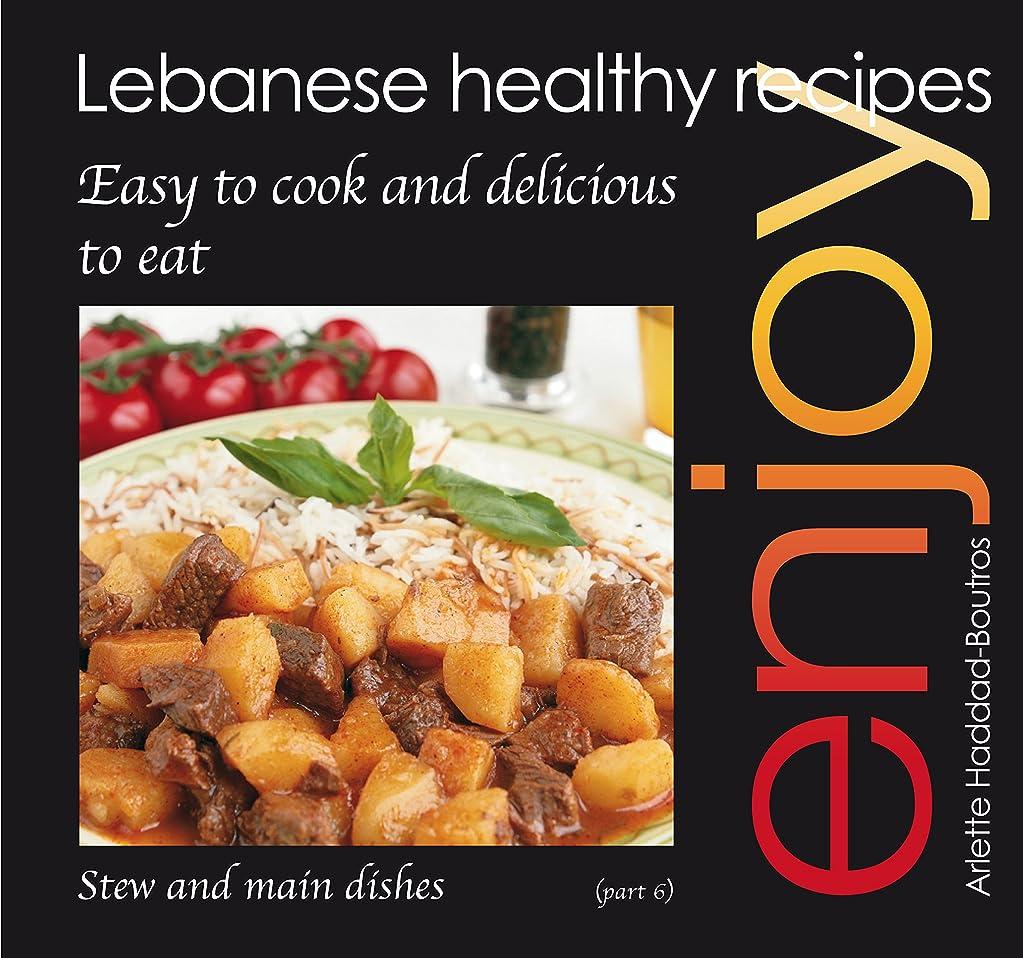 Enjoy: Lebanese Healthy Recipes: Stews and main dishes (English Edition)