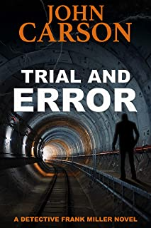 TRIAL AND ERROR (Detective Frank Miller Series Book 8)