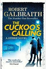 The Cuckoo's Calling: Cormoran Strike Book 1 Kindle Edition