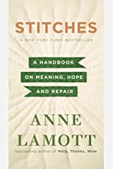 Stitches: A Handbook on Meaning, Hope, and Repair Kindle Edition