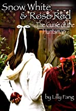 Snow White and Rose Red: The Curse of the Huntsman (Fairy Tales Retold Book 1) (English Edition)