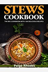 Stews Cookbook: The big cookbook with 100 delicious recipes (Meat, poultry, game, vegetarian, low carb) Kindle Edition