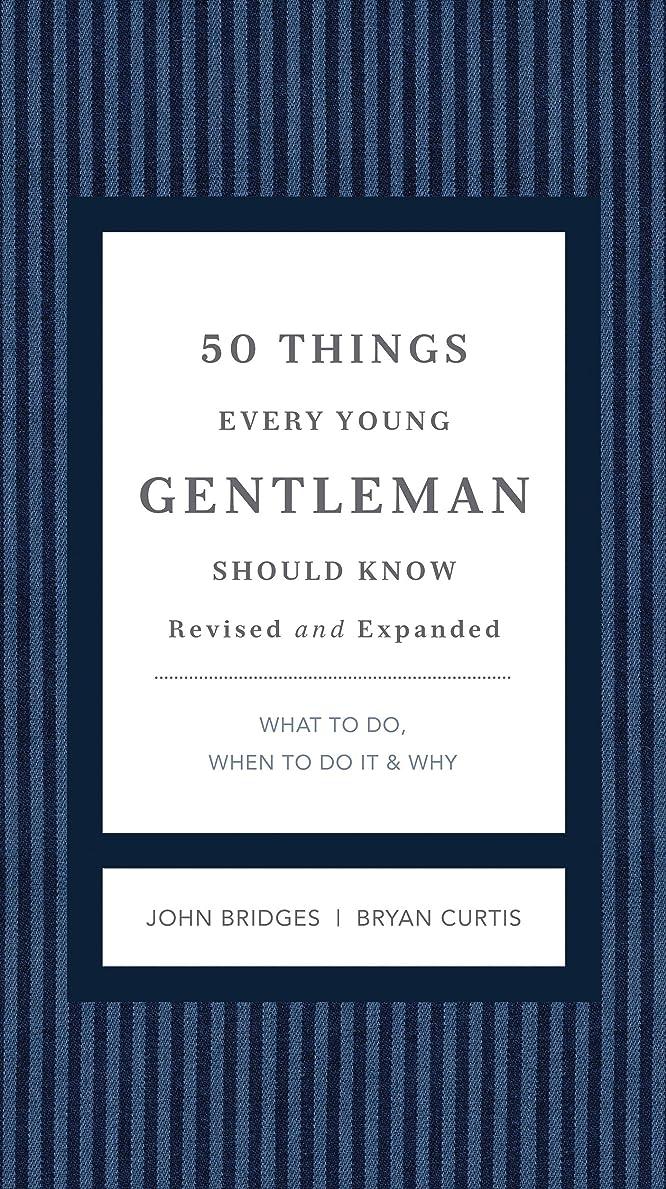 レビューぎこちない人口50 Things Every Young Gentleman Should Know Revised and Expanded: What to Do, When to Do It, and   Why (The GentleManners Series) (English Edition)