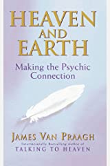 Heaven And Earth: Making the Psychic Connection Kindle Edition