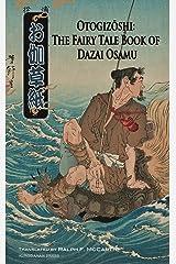 Otogizoshi: The Fairy Tale Book of Dazai Osamu Kindle Edition