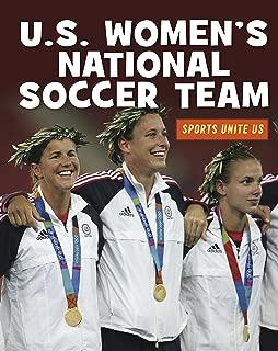 U.S. Women's National Soccer Team (21st Century Skills Library: Sports Unite Us)