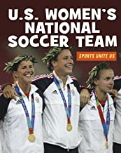U.S. Women's National Soccer Team (21st Century Skills Library: Sports Unite Us)