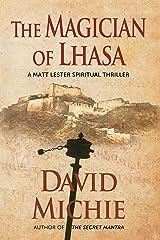The Magician of Lhasa: A Matt Lester Spiritual Thriller Kindle Edition