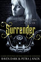 Surrender: Saving Setora (Book Six) (Dark Dystopian Reverse Harem MC Romance)