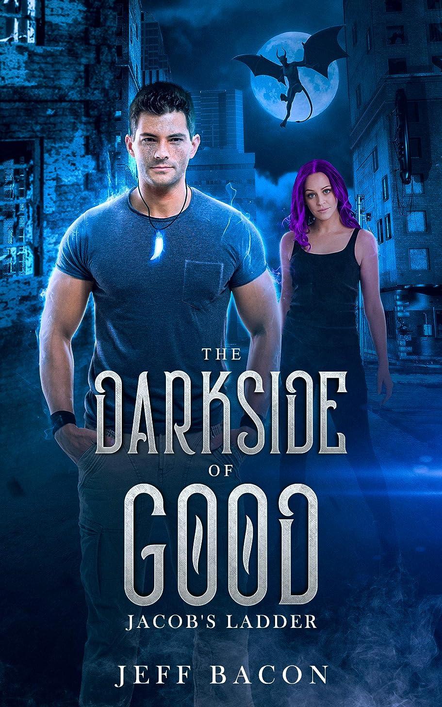 状況人道的弱めるThe Darkside of Good: Jacob's Ladder (The Darkside of Good Series: Book 2) (English Edition)