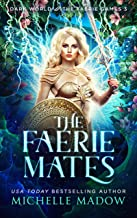The Faerie Mates (Dark World: The Faerie Games Book 3) (English Edition)