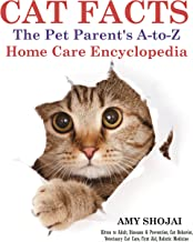 Cat Facts: The A-to-Z Pet Parent's Home Care Encyclopedia: Kitten to Adult, Diseases..
