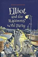Elliot and the Raccoons' Wild Party (Elliot's Adventures Book 2)