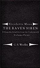 Filling the Afterlife from the Underworld: Volume 4: Notes from the Raven Siren (Nicolette Mace: The Raven Siren Specials) (English Edition)