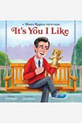 It's You I Like: A Mister Rogers Poetry Book (Mister Rogers Poetry Books 3) Kindle Edition