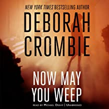 Now May You Weep: The Duncan Kincaid/Gemma James Novels, Book 9