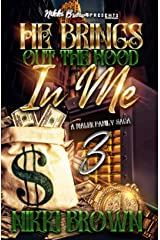 He Brings Out The Hood In Me 3 : A Maler Family Saga Kindle Edition