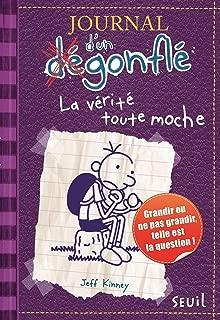La abandonné - Vérité toute moche. Journal d'un dégonflé, tome 5: La vérité toute moche (French Edition)