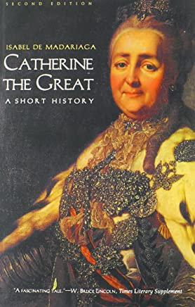 Catherine the Great: A Short History; Second Edition