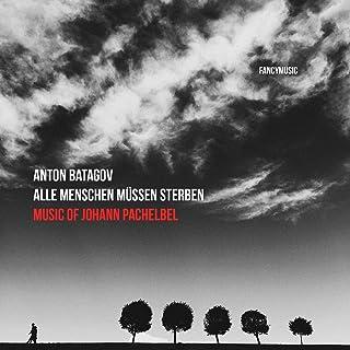 Alle Menschen Müssen Sterben. Music of Johann Pachelbel