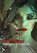 Fragments et cicatrices (Griffe sombre)