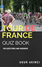 Tour de France Quiz Book: 100 Questions with Answers to Test Your Knowledge