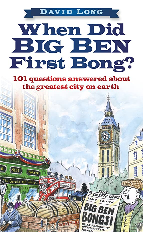 地下哀移民When Did Big Ben First Bong?: 101 Questions Answered About the Greatest City on Earth (English Edition)