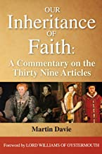 Our Inheritance of Faith: A Commentary on the Thirty Nine Articles