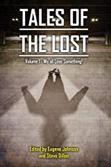 Tales of the Lost Volume 1: We all Lose Something! (Things in the Well - Anthologies) Kindle Edition