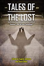 Tales of the Lost Volume 1: We all Lose Something! (Things in the Well - Anthologies)