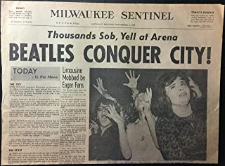Milwaukee Sentinel, Saturday Morning, September 5, 1964: Beatles Conquer City: Thousands Sob, Yell at Arena: Limousine Mobbed by Eager Fans