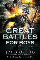 Great Battles for Boys: World War I Kindle Edition