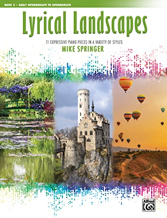 Lyrical Landscapes: 11 Expressive Piano Pieces in a Variety of Styles: 2