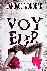 Voyeur Kindle Edition