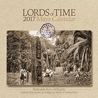 Lords of Time 2017 Maya Calendar: Postcards from Antiquity