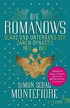 Die Romanows: Glanz und Untergang der Zarendynastie 1613-1918 (German Edition)