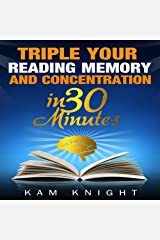 Triple Your Reading, Memory, and Concentration in 30 Minutes Audible Audiobook