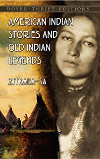 American Indian Stories and Old Indian Legends (Dover Thrift Editions)