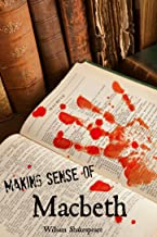 Making Sense of Macbeth! A Students Guide to Shakespeare's Play (Includes Study Guide, Biography, and Modern Retelling)(Translated)
