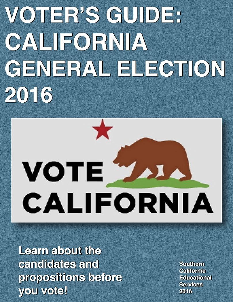 不安全能運命的なVOTER'S GUIDE: CALIFORNIA GENERAL ELECTION 2016: Learn about the Candidates and Propositions before you Vote! (English Edition)