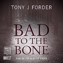 Bad to the Bone: DI Bliss, Book 1