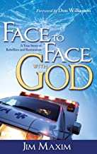 Face to Face with God: A True Story of Rebellion and Restoration