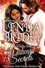 Mail Order Bride - Westward Secrets: Historical Western Cowboy Romance Novel (Montana Mail Order Brides Book 13)