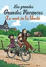 Les grandes grandes vacances, Tome 04: Le vent de la liberté (Les grandes grandes vacances (4)) (French Edition)